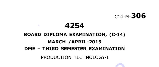 Sbtet c14 production technology-1 previous question papers march/april 2019
