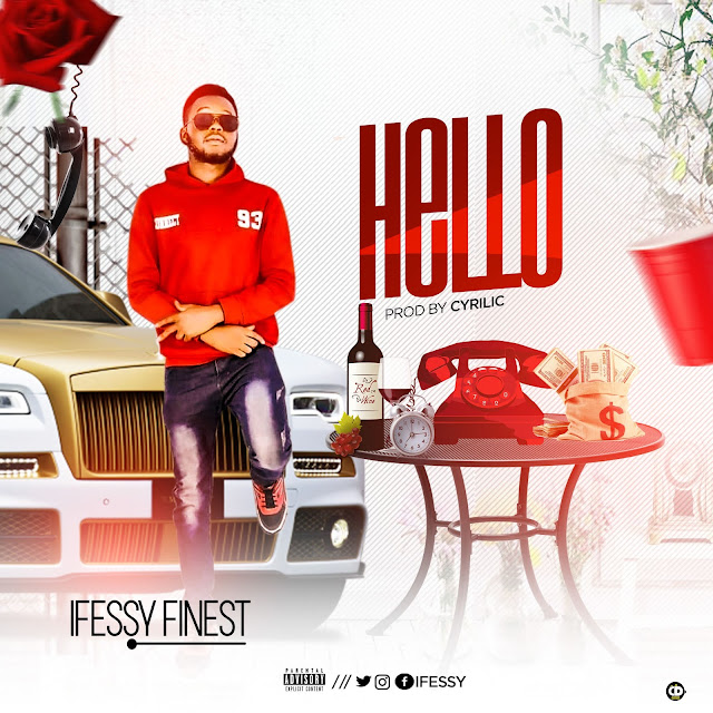 Ifessy Finest — Hello (Prod by Cyrillic) - www.mp3made.com.ng