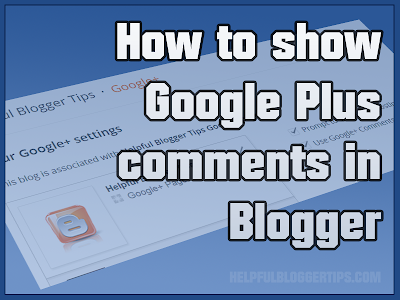 How to show Google Plus comments in Blogger