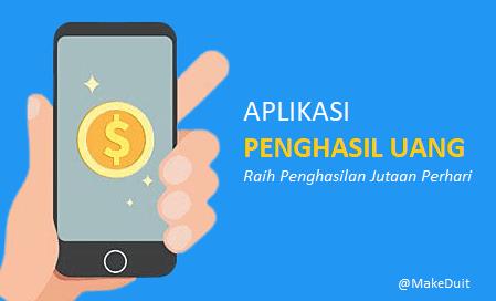 Aplikasi Penghasil Uang Bisa Sampai Jutaan Perhari