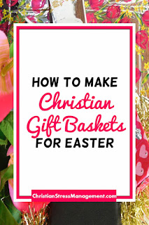 How to make Christian gift baskets for Easter