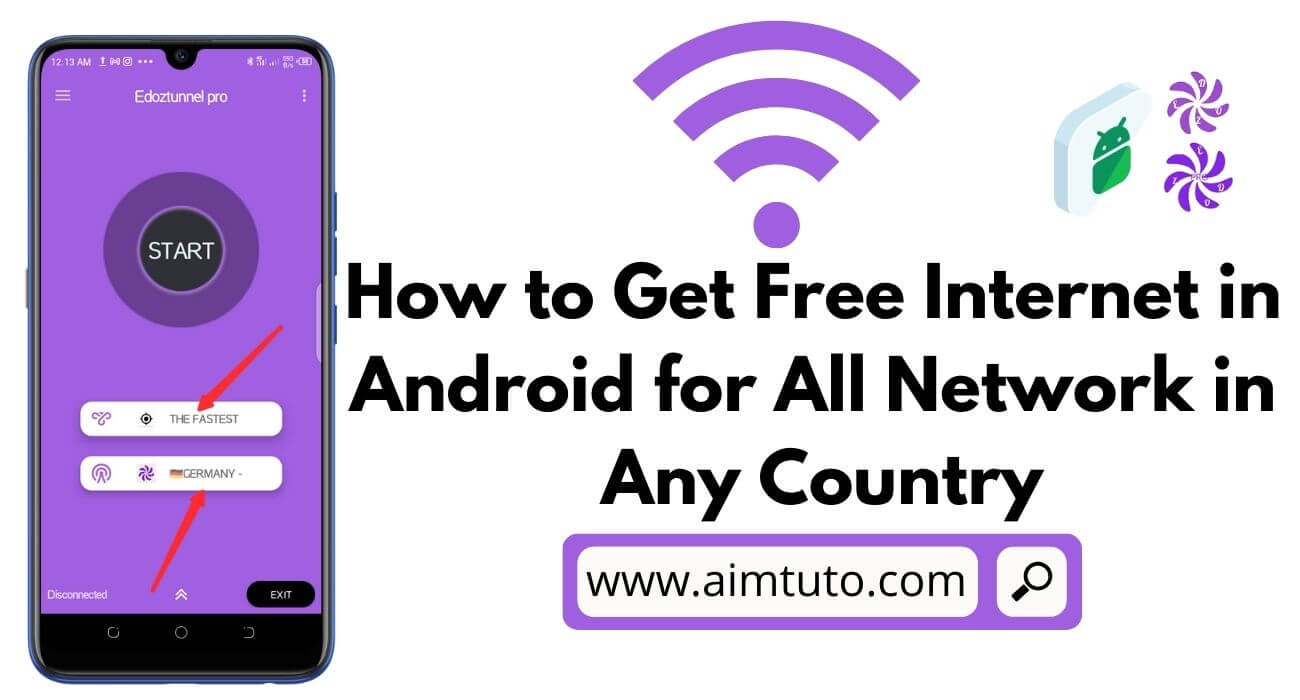 How to Get Free Internet in Android In Any Country for All Networks
