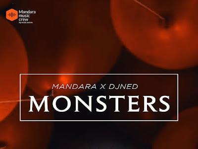 DOWNLOAD MP3: Mandara ft. DJ Ned – Monsters