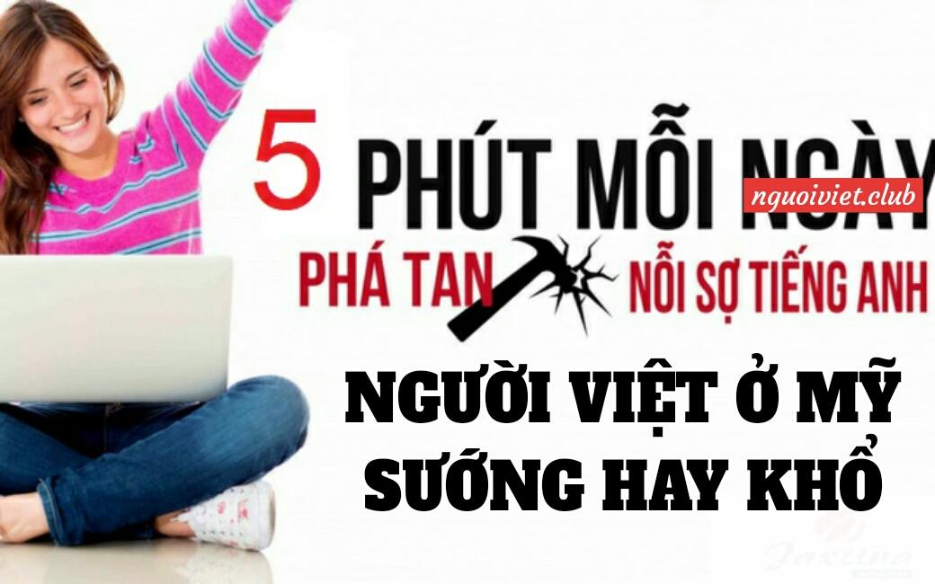 6 yếu tố quyết định người Việt ở Mỹ sướng hay khổ ?