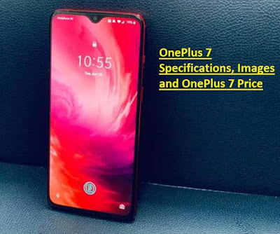 OnePlus 7 Specifications, Images and OnePlus 7 Price