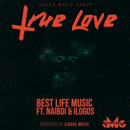 Download Mp3 | Best Life Music ft Naiboi & llogos - True Love