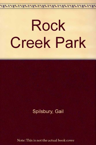 Rock Creek Park by Gail Spilsbury
