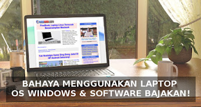 Bahaya Membeli Laptop Dengan OS Windows & Software Bajakan