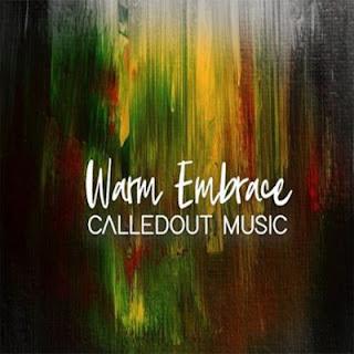 LYRICS: CalledOut Music - Warm Embrace