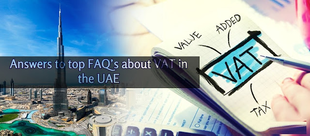 Answers to top FAQ's about VAT in the UAE