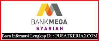 Informasi Kerja D3 Semua Jurusan November 2019 Bank Mega Syariah