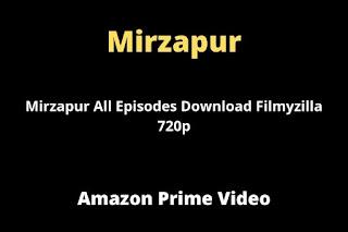 Mirzapur All Episodes Download Filmyzilla 720p
