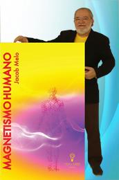 MAGNETISMO HUMANO - o mais novo livro de Jacob Melo!