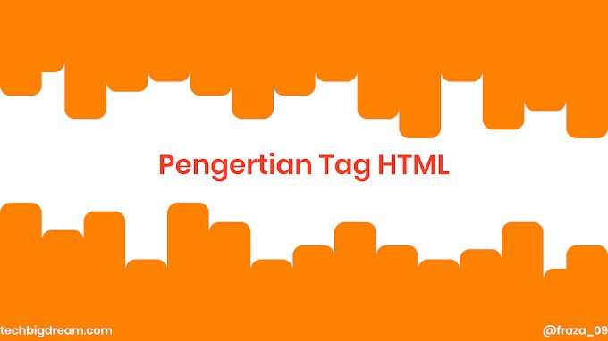 Pengertian Tag pada HTML Lengkap