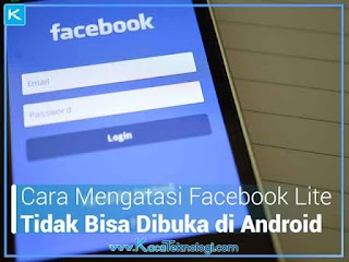 Cara Mengatasi Facebook Lite Tidak Bisa Dibuka di Android