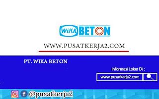 Lowongan Kerja SMA SMK D3 S1 Juli PT Wijaya Karya Beton
