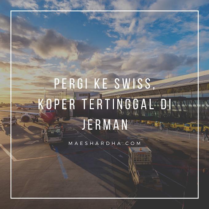 Pergi ke Swiss, Koper Tertinggal di Jerman