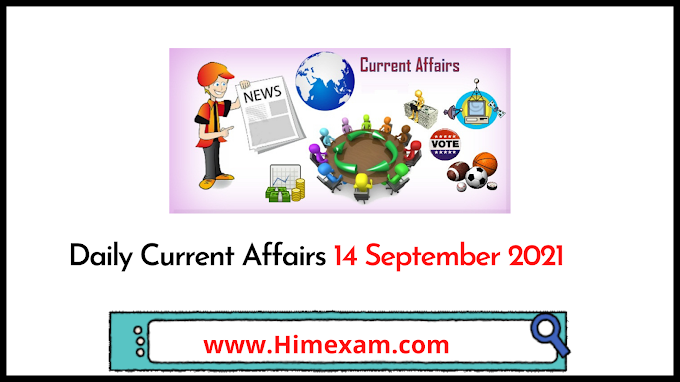 Daily Current Affairs 14 September 2021