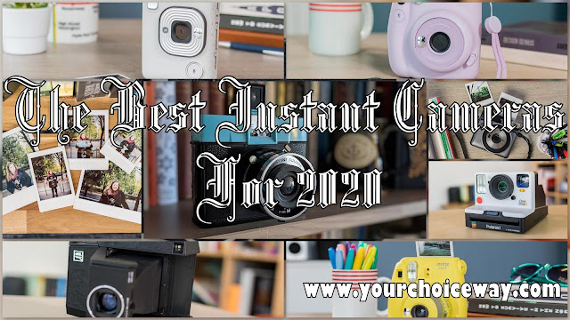 The Best Instant Cameras For 2020