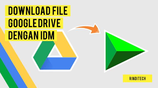 Cara Download File Google Drive dengan IDM - Internet Download Manager