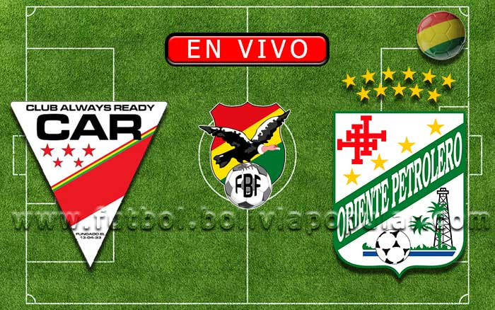 【En Vivo】Always Ready vs. Oriente Petrolero - Torneo Clausura 2019
