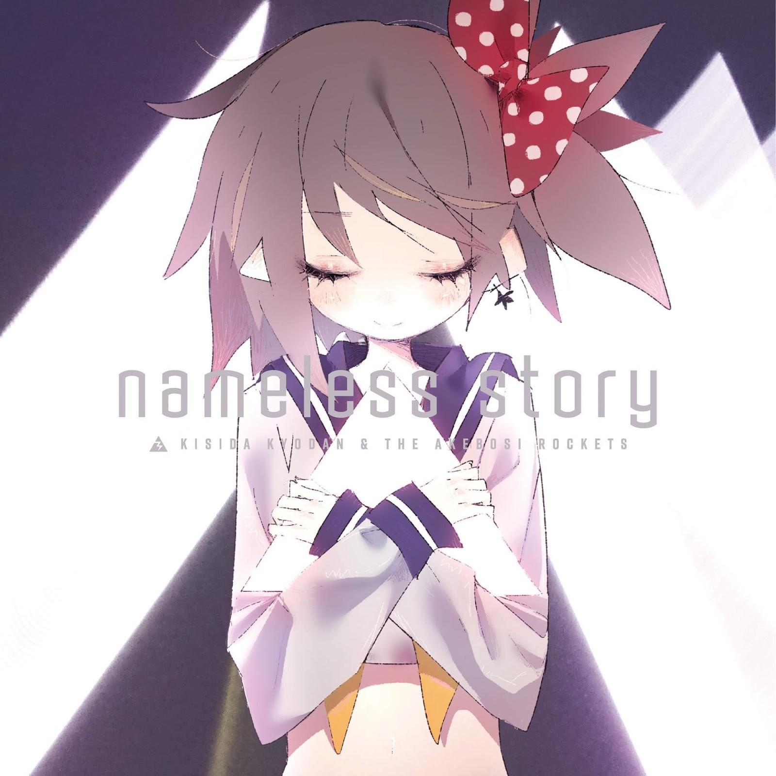 [ED] nameless story – Kishida Kyoudan &THE Akeboshi Rockets