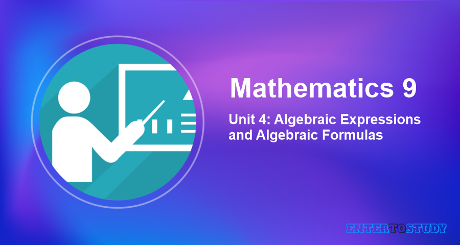 Mathematics 9th Unit 4: Algebraic Expressions and Algebraic Formulas