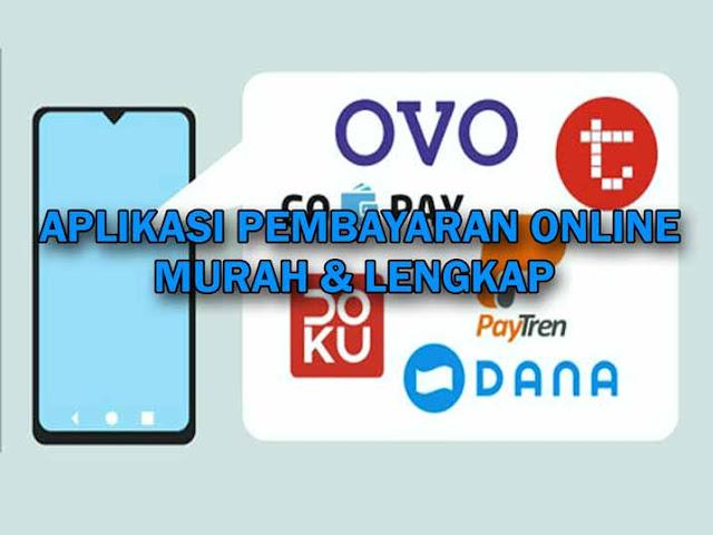 10+ Rekomendasi Aplikasi Pembayaran Online Murah dan Terlengkap