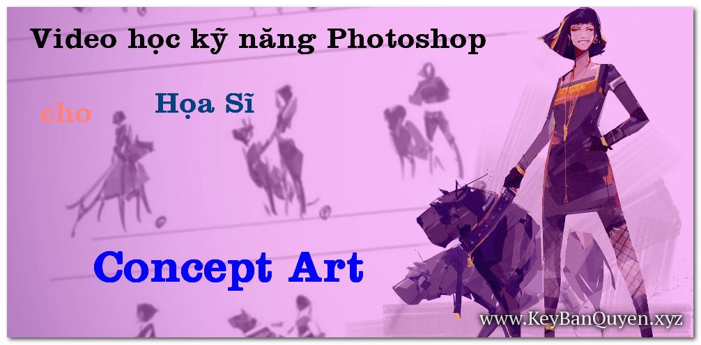 Video học Kỹ năng Photoshop cho họa sỹ Concept Art.
