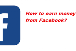How to earn money from Facebook?