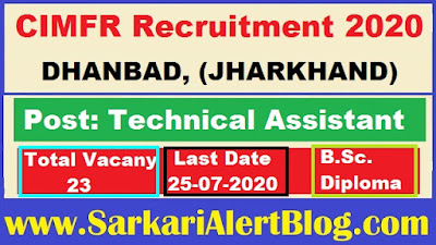 https://www.sarkarialertblog.com/2020/06/cimfr-recruitment-2020-apply-for-23-technical-assistant-post.html