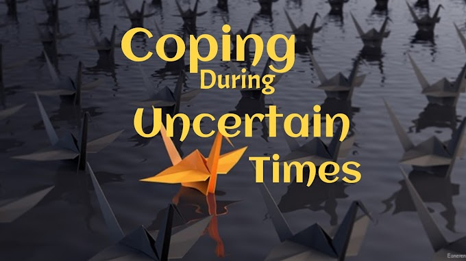 Coping During Uncertain Times