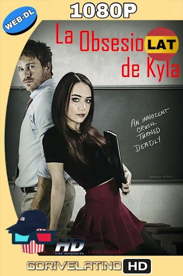 La Obsesión de Kyla (2018) WEB-DL 1080p Latino-Ingles MKV