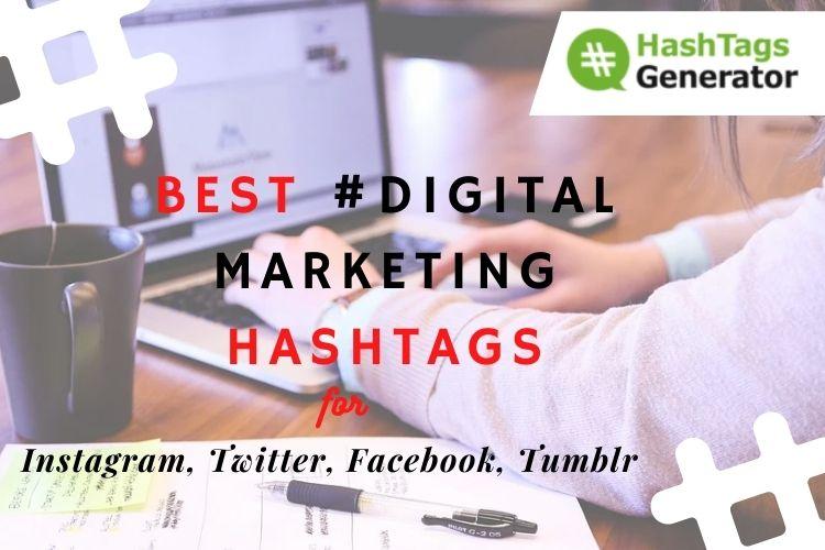 Best Hashtags for #Digital Marketing - on Instagram, Twitter, Facebook, Tumblr