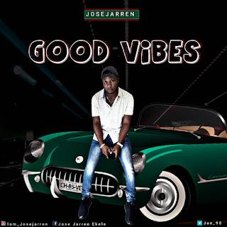 Jose Jarren Good Vibes
