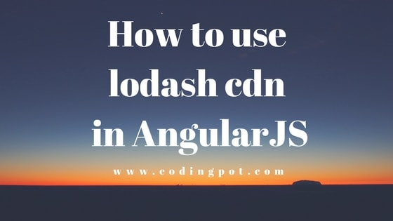 How to use lodash cdn in AngularJS