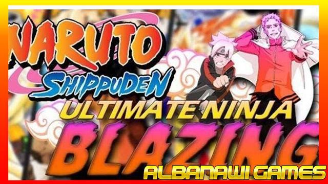 تحميل لعبة Ultimate Ninja Blazing للاندرويد من ميديا فاير