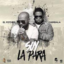 Chimbala ft El Fother - Soy La Para