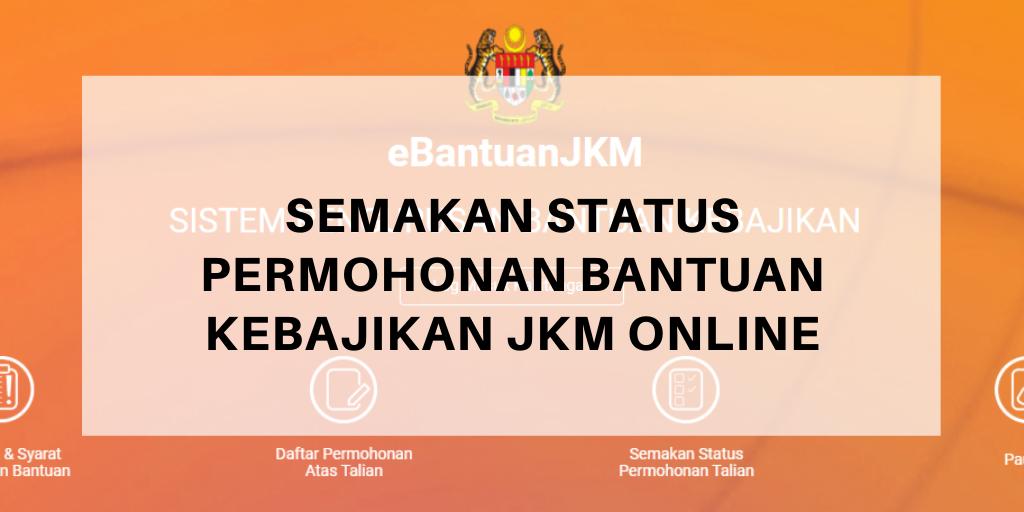 Semakan Status Permohonan Bantuan Kebajikan Jkm Online