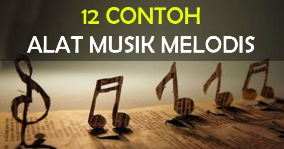 12 Contoh Alat Musik Melodis Gambar Dan Keterangannya Adat