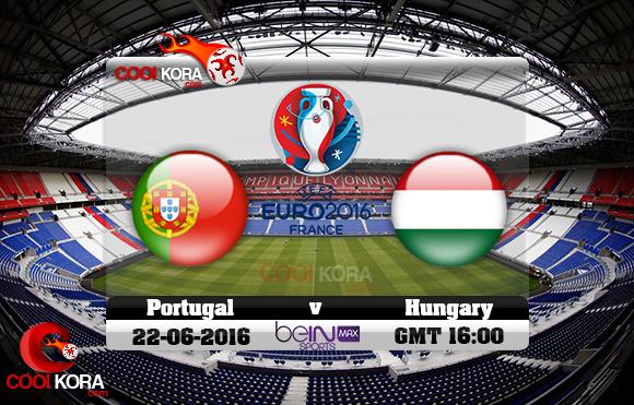 مشاهدة مباراة البرتغال والمجر اليوم 22-6-2016 بي أن ماكس يورو 2016