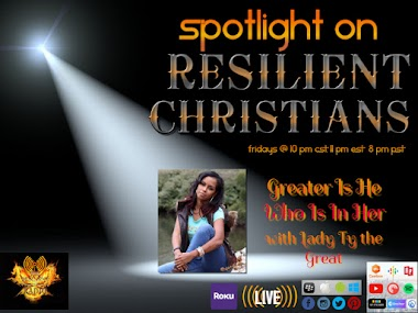 Spotlight on RESILIENT CHRISTIANS: Lady Ty the Great
