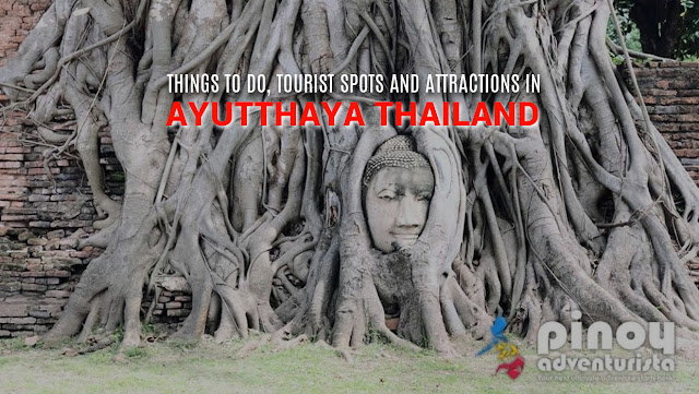 THINGS TO DO IN AYUTTHAYA THAILAND TOURIST SPOTS