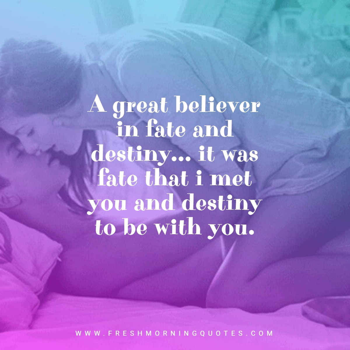 a great believer in fate and destiny Funny Valentines day quotes