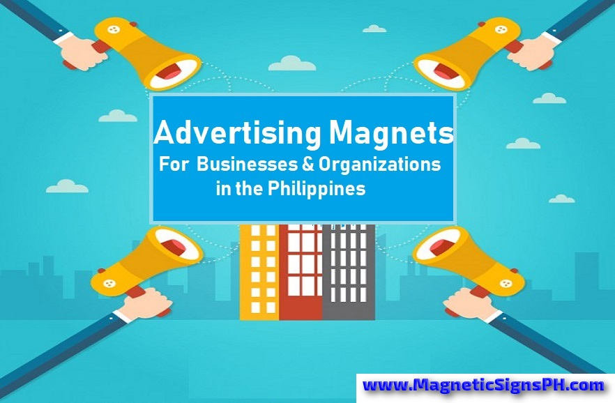 Advertising Magnets For Businesses & Organizations in the Philippines