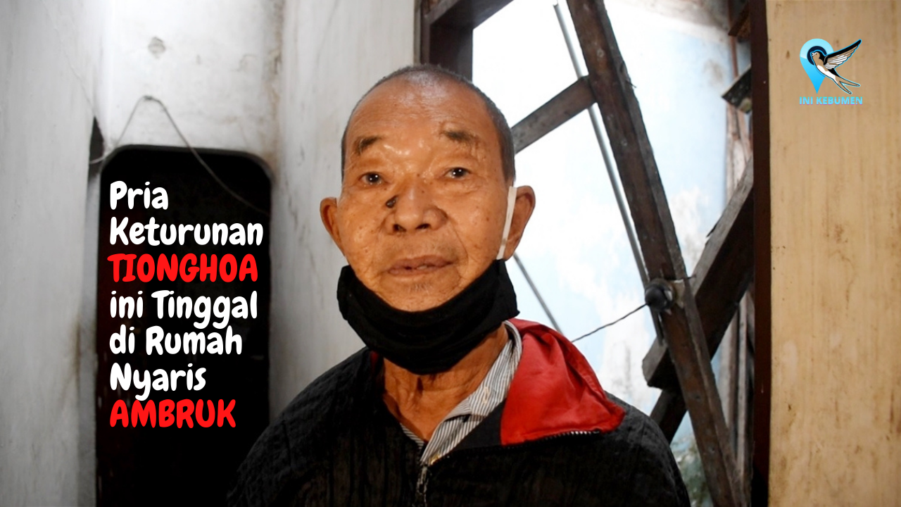 VIDEO: Kisah Pilu, Pria Keturunan Tionghoa ini Tinggal di Rumah Nyaris Ambruk