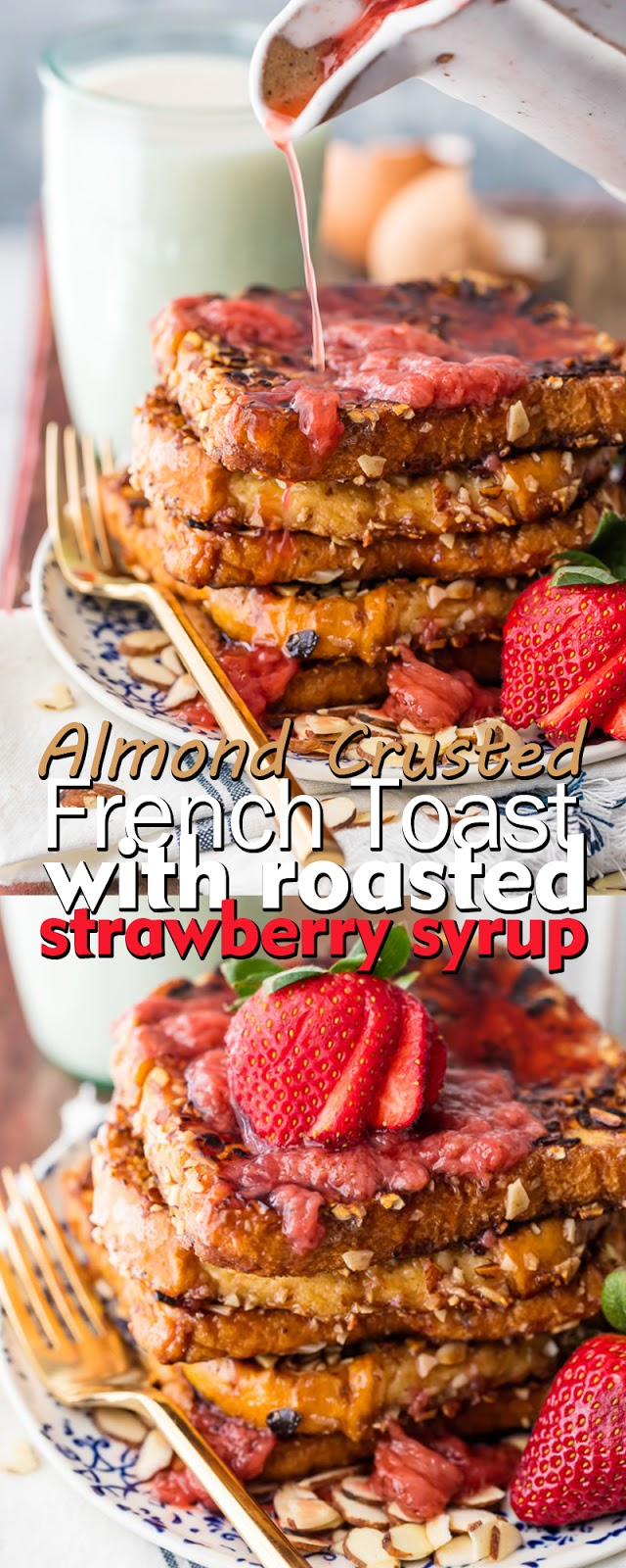 ALMOND CRUSTED FRENCH TOAST WITH ROASTED STRAWBERRY SYRUP