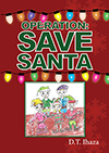 Front cover of Operation: Save Santa by D.T. Ihaza (published by The Manuscript Publisher, 2019)