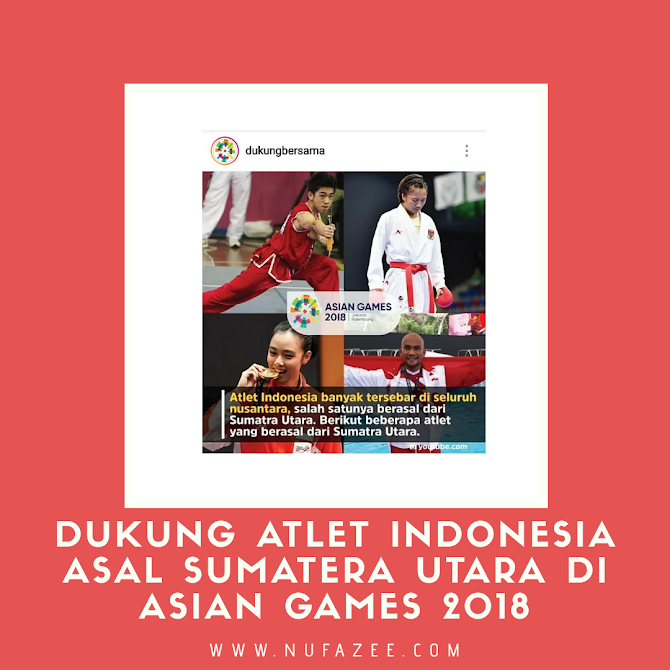 Dukung Atlet Indonesia Asal Sumatra Utara di Asian Games 2018