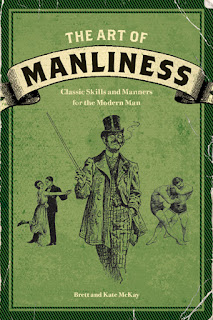 The Art of Manliness by Brett and Kate McKay